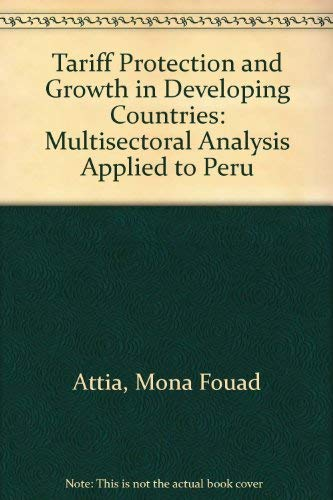 9789023722694: Tariff Protection and Growth in Developing Countries: Multisectoral Analysis Applied to Peru