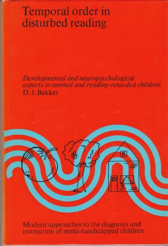 Temporal Order in Disturbed Reading: Bakker, Dirk J.