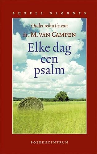 Elke dag een psalm. Tweede druk.: CAMPEN, M. VAN. (ed.).