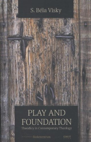 9789023921646: Play and foundation: theodicy in contemporary theology