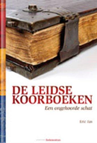 De Leidse koorboeken. Een ongehoorde schat.: JAS, ERIC |