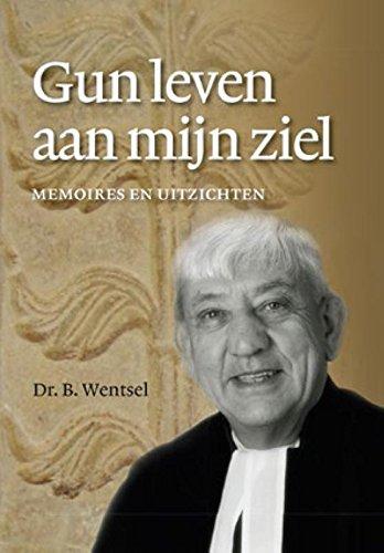 Gun leven aan mijn ziel: memoires en: Wentsel, B.