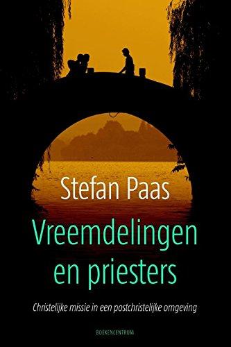 9789023970446: Vreemdelingen en priesters: christelijke missie in een postchristelijke omgeving