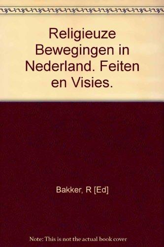 Religieuze Bewegingen in Nederland. Feiten en Visies.: Bakker, R [Ed]