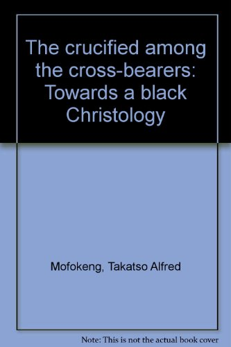 9789024230136: The Crucified Among the Crossbearers: Towards a Black Christology