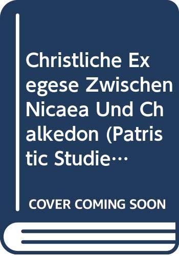 Christliche Exegese Zwischen Nicaea Und Chalkedon (Patristic Studies) - Van, Oort J., Ulrich Wickert and U. Wickert
