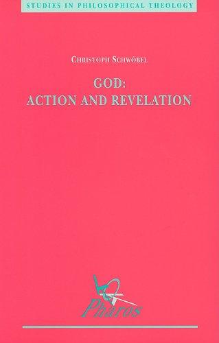 God: Action and Revelation: Schw�bel C.,