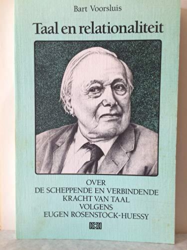 Taal en relationaliteit : over de scheppende en verbindende kracht van taal volgens Eugen ...