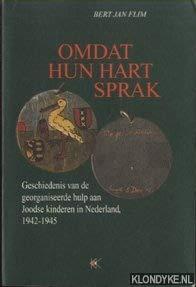 9789024260263: Omdat hun hart sprak: Geschiedenis van de georganiseerde hulp aan joodse kinderen in Nederland, 1942-1945 (Dutch Edition)