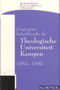 9789024284856: Gegevens betreffende de Theologische Universiteit Kampen, 1854-1994 (Dutch Edition)