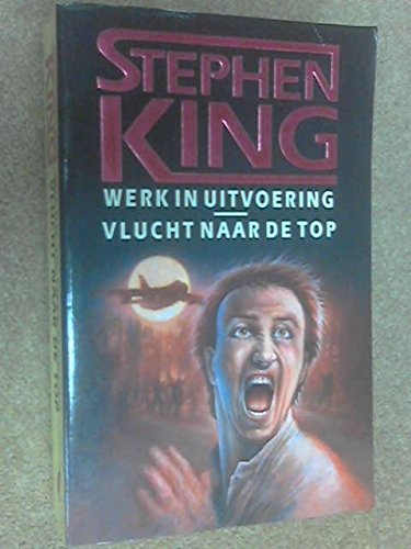 Werk in Uitvoering & Vlucht naar de Top (9024515084) by Stephen King