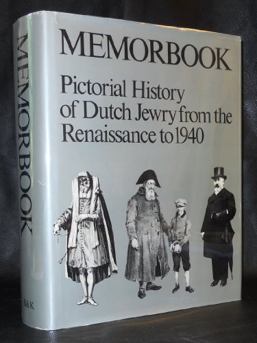 9789024642502: Memorbook: Pictorial History of Dutch Jewry from the Renaissance to 1940