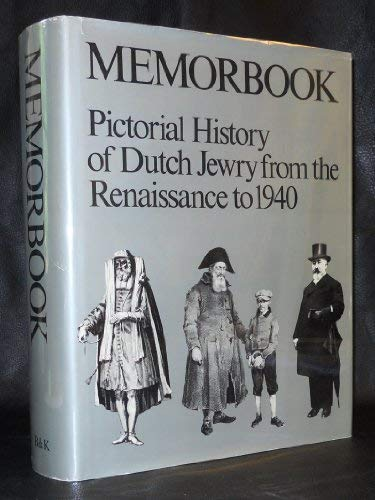 9789024642502: Memorbook: History of Dutch Jewry from the Renaissance to 1940