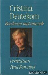 9789024646500: Cristina Deutekom, een leven met muziek (Dutch Edition)
