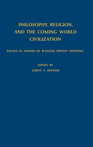 Philosophy, Religion, and the Coming World Civilization: Essays in Honor of William Ernest Hocking