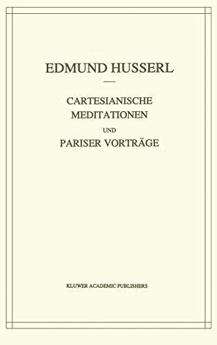 Cartesianische Meditationen Und Pariser Vortrage: Edmund Husserl