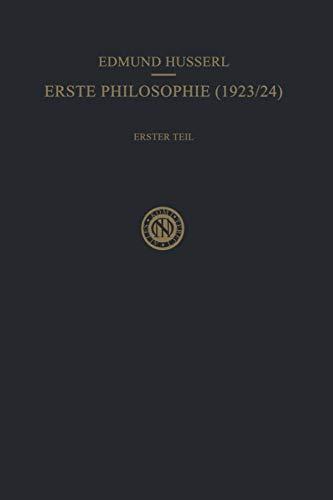 9789024702220: Erste Philosophie (1923/24) Erster Teil Kritische Ideengeschichte: Erster Teil: Kritische Ideengeschichte (Husserliana: Edmund Husserl – Gesammelte Werke)