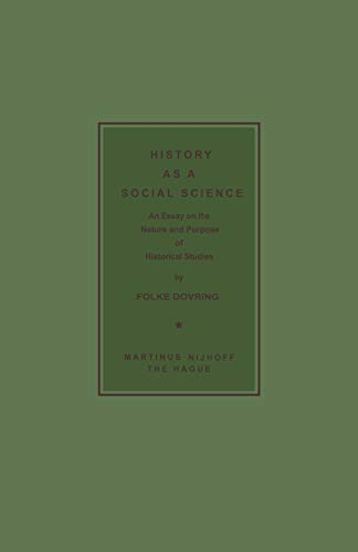 9789024703333: History as a Social Science: An Essay on the Nature and Purpose of Historical Studies