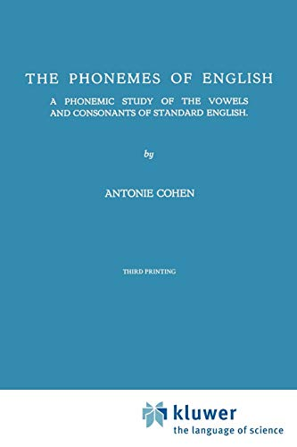 The Phonemes of English : A Phonemic Study of the Vowels and Consonants of Standard English - A. Cohen
