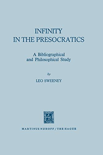 INFINITY IN THE PRESOCRATICS A Bibliographical and Philosophical Study