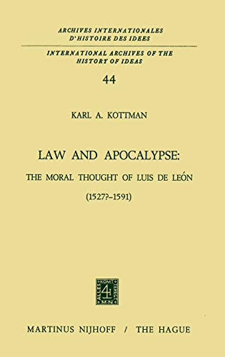 9789024711833: Law and Apocalypse: The Moral Thought of Luis De León (1527?-1591) (International Archives of the History of Ideas   Archives internationales d'histoire des idées)