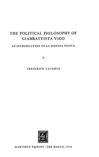 The Political Philosophy of Giambattista Vico: An Introduction to La Scienza Nuova: F. Vaughan