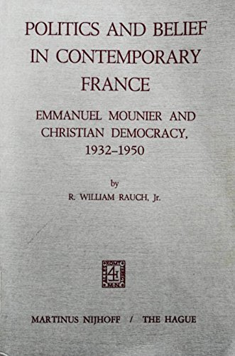 9789024712816: Politics and Belief in Contemporary France: Emmanuel Mounier and Christian Democracy, 1932-1950
