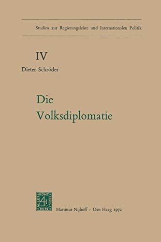 9789024712847: Die Volksdiplomatie (Studien zur Regierungslehre und Internationalen Politik) (German Edition)
