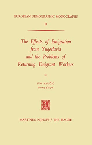 The Effects of Emigration from Yugoslavia and the Problems of Returning Emigrant Workers (European ...