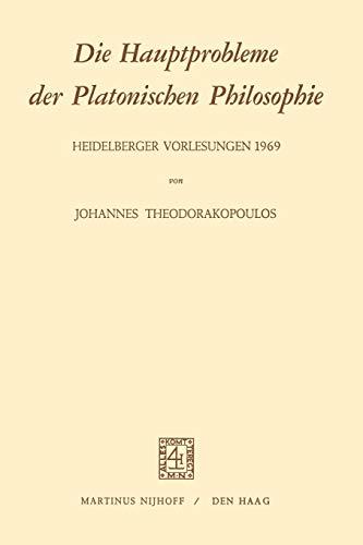 Die Hauptprobleme der Platonischen Philosophie. Heidelberger Vorlesungen: J. THEODORAKOPOULOS