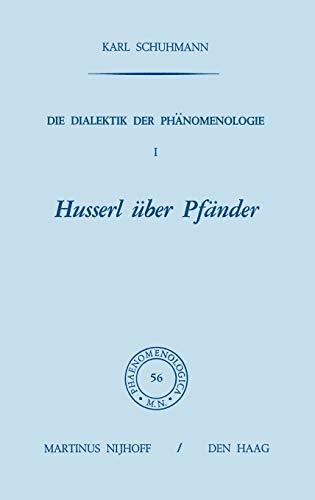 Die Dialektik der Phanomenologie Two Volumes I: Husserl Uber Pfander. II: Reine Phanomenologie und Phanomenologische Philosophie. (Phaenomenologica 56 & 57) - Schuhmann, Karl