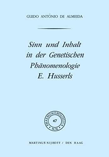 Sinn Und Inhalt in Der Genetischen Phanomenologie E. Husserls (Hardback) - G.A. de Almeida