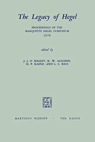 9789024715282: The Legacy of Hegel: Proceedings of the Marquette Hegel Symposium 1970