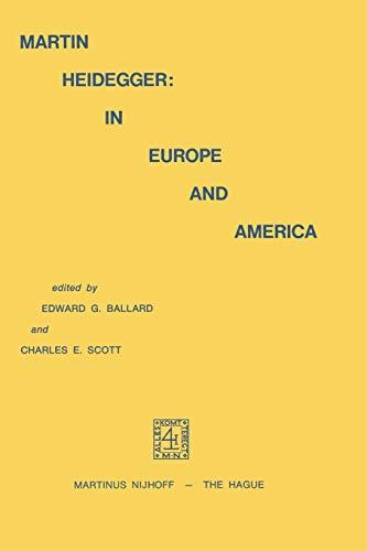 MARTIN HEIDEGGER in Europe and America - BALLARD, EDWARD G. & SCOTT, CHARLES E. (editors)