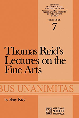9789024715398: Thomas Reid's Lectures on the Fine Arts: Transcribed from the Original Manuscript, with an Introduction and Notes (Archives Internationales D'Histoire Des Idées Minor)