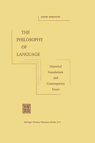 9789024715893: The Philosophy of Language: Historical Foundations and Contemporary Issues