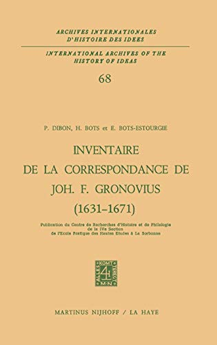 9789024716005: Inventaire de la correspondance de Johannes Fredericus Gronovius (1631-1671) (International Archives of the History of Ideas   Archives internationales d'histoire des idées) (French Edition)