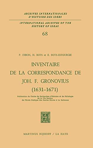 9789024716005: Inventaire de la correspondance de Johannes Fredericus Gronovius (1631-1671) (International Archives of the History of Ideas Archives internationales d'histoire des idées) (French Edition)