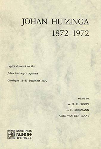 9789024716098: Johan Huizinga 1872–1972: Papers Delivered to the Johan Huizinga Conference Groningen 11–15 December 1972