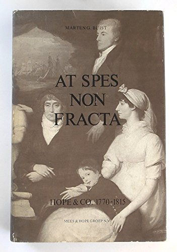 9789024716296: At Spes Non Fracta. Hope and Co., 1770-1815: Merchant Bankers and Diplomats at Work