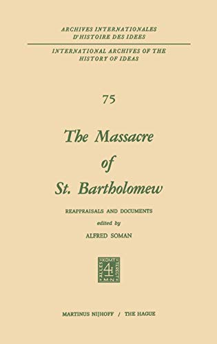 9789024716524: The Massacre of St. Bartholomew: Reappraisals and Documents