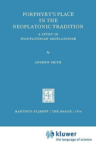 9789024716531: Porphyry's Place in the Neoplatonic Tradition: A Study in Post-Plotinian Neoplatonism