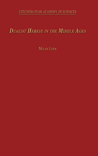 Dualist Heresy in the Middle Ages (Hardback) - M. Loos