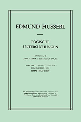 Logische Untersuchungen. Erster Band: Prolegomena zur reinen Logik. Text der 1. und der 2. Auflage. Herausgegeben von Elmar Holenstein. - Husserl, Edmund