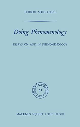 Doing Phenomenology. Essays on and in Phenomenology. - Spiegelberg, Herbert