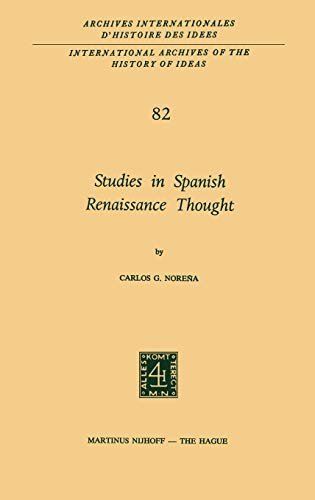Studies in Spanish Renaissance Thought (International Archives of the history of Ideas / ...