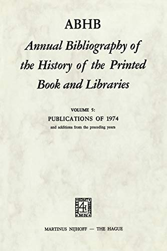 9789024717538: ABHB Annual Bibliography of the History of the Printed Book and Libraries: Volume 5: Publications of 1974 and additions from the preceding years