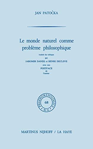 Le monde naturel comme problème philosophique. Traduit du tchèque par Jaromir Danek et Henri Declève avec une Postface de l'auteur. (= Phaenomenologica, 68) - Patocka, Jan