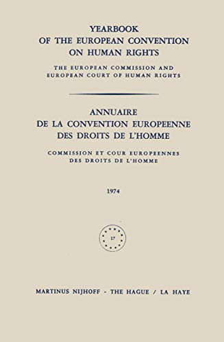 Yearbook of the European Convention on Human Rights/annuaire De La Convention Europeenne Des Droits De L'homme1974 (Yearbook of the European Convention on Human Rights) (9024718384) by Council of Europe Staff