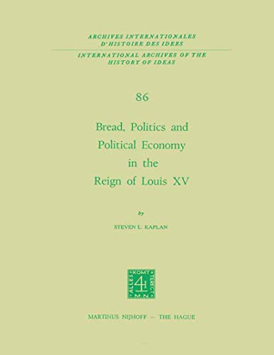 Bread, Politics and Political Economy in the Reign of Louis XV: Volume 1 & 2